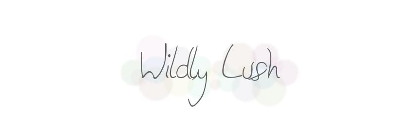 WILDLY - LUSH