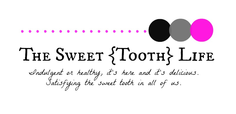 The Sweet {Tooth} Life