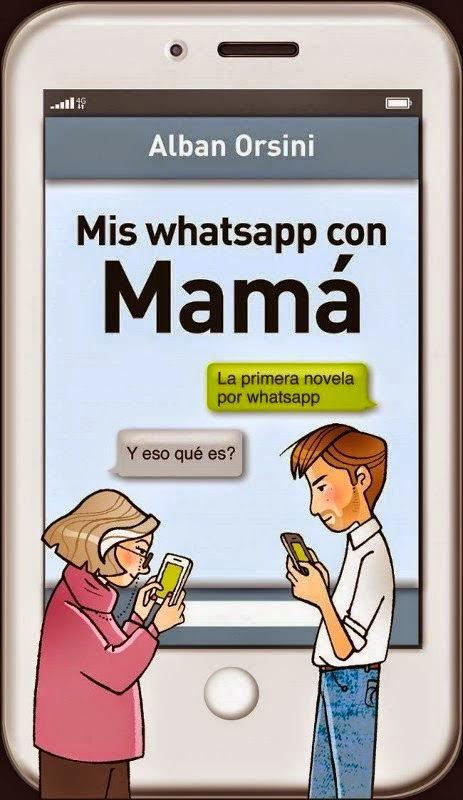Mis Whatsapp con mamá. Alban Orsini
