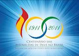 Centenario das Assembléias de Deus do Brasil.