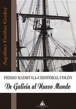 Pedro Madruga. De Galicia al Nuevo Mundo