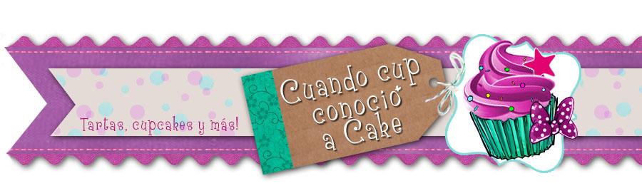 Cuando cup conocio a cake
