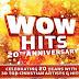 """""""WOW Hits 20th Anniversary"""" con 30 canciones icónicas de los últimos 20 años, disponible el 18 de marzo"""