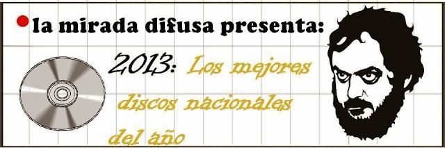 2013: LOS DISCOS (NACIONALES) DEL AÑO