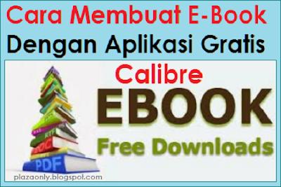 Cara Membuat E-Book Dengan Aplikasi Gratis Calibre E-Book