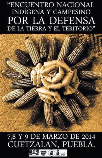 Encuentro Nacional Indígena y Campesino en Defensa del Territori 7,8 y 9 Marzo (Puebla)
