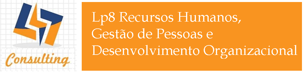 Lp8 Recursos Humanos, Gestão de Pessoas e Desenvolvimento Organizacional