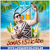 BAIXAR – Jonas Esticado – CD Promocional – Verão 2016