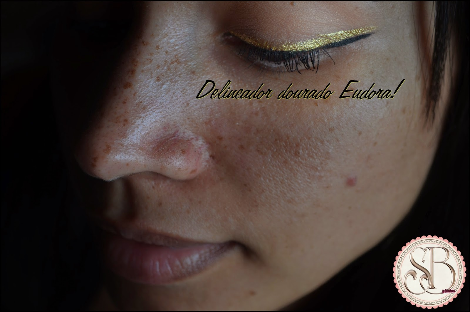 Somando Beleza, Delineador Dourado, Royal Liner, Eudora, Neiva Marins, Linda Linda, Dalí