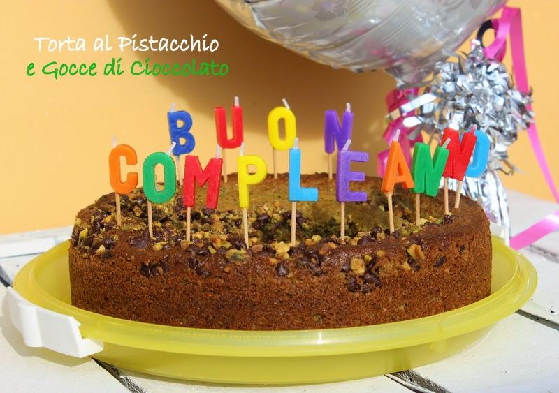 torta al pistacchio e gocce di cioccolato:buon compleanno sara!!!