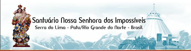 SANTUÁRIO NOSSA SENHORA DOS IMPOSSÍVEIS - Um Pedacinho do Céu e Maravilha na Terra!