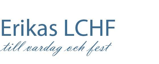 Erikas LCHF till vardag och fest