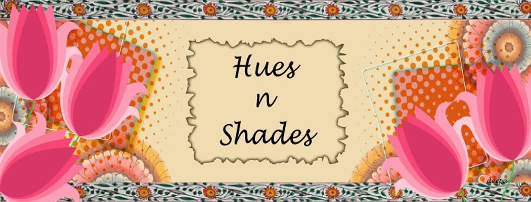 Hues n Shades