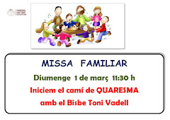PROPERA MISSA FAMILIAR: DIUMENGE 1 DE MARÇ A LES 11:30H
