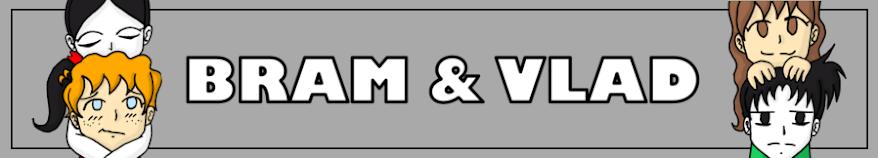 Bram & Vlad