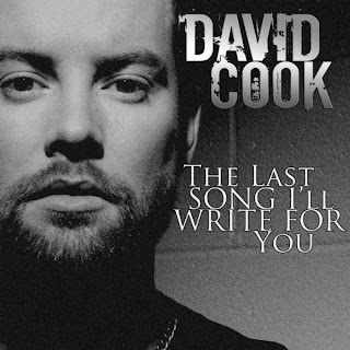 David Cook - The Last Song I'll Write For You Lyrics