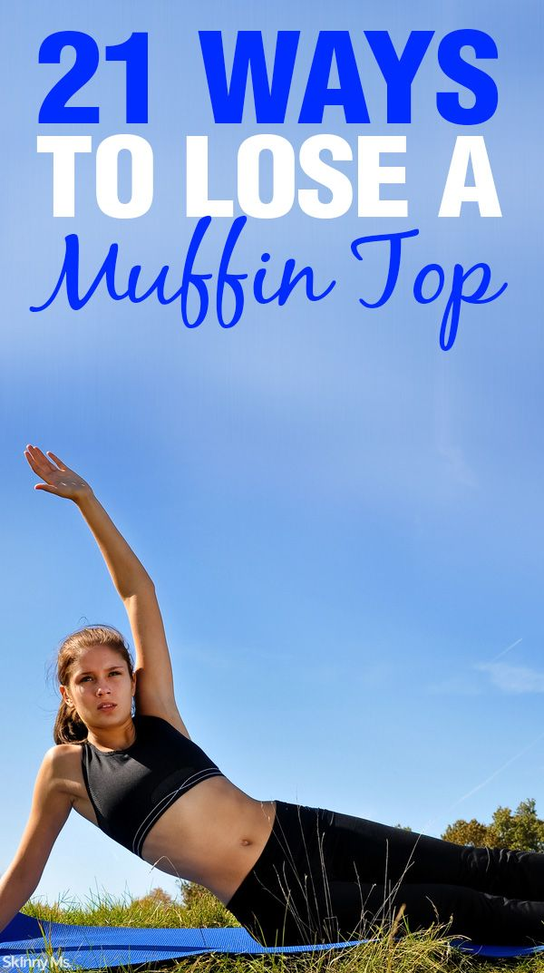 21 Ways to Lose a Muffin Top