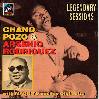 Chano Pozo & Arsenio Rodriguezwith Machito and his Orchestra -Legendary Sessions, Tumbao 1992