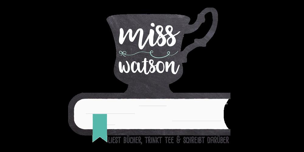 Miss Watson - liest Bücher, trinkt Tee & schreibt darüber.