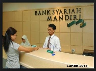 loker Bank Syariah Mandiri, Lowongan terbaru Bank Syariah Mandiri