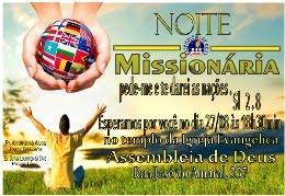 Dia 27 de Agosto: Noite Missionária.