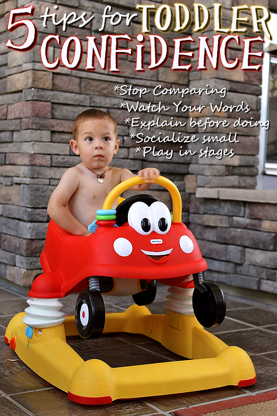 5 Tips To Build Toddler Confidence: Stop comparing your toddler to others, watch the words you use to describe your toddler and others, explain new experiences before they happen, socialize in small groups, and use toys that grow with your toddler such as the Little Tikes Cozy Coupe Activity Walker.