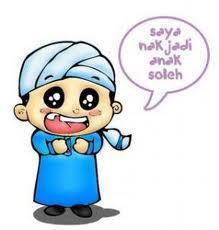 SAYA NAK JADI ANAK SOLEH / SOLEHAH