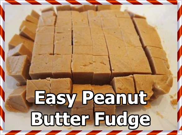 Easy Peanut Butter Fudge ~ FOOD LOVERS COMMUNITY