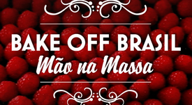 BAKE OFF BRASIL: 4ª TEMPORADA