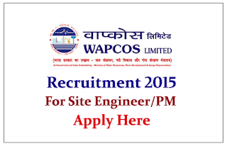 WAPCOS Limited Recruitment 2015 for the post of Project Manager and Site Engineers