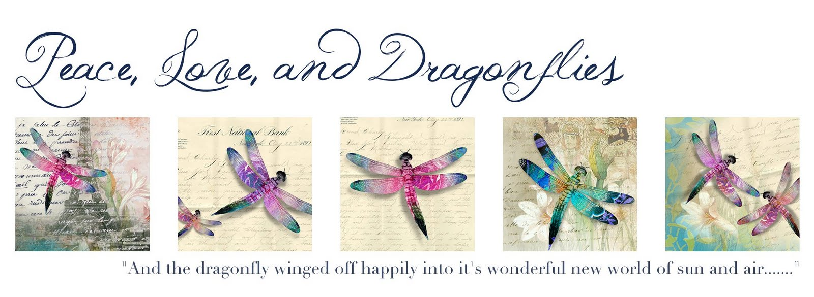 Peace, Love, and Dragonflies