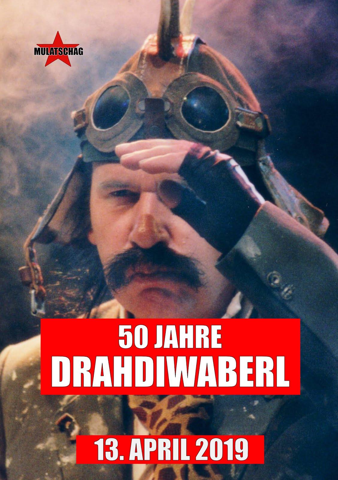 DRAHDIWABERL!