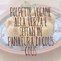 http://pane-e-marmellata.blogspot.it/2012/11/polpette-vegane-alla-verza-e-seitan-in.html