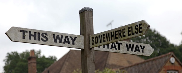 This way, that way, somewhere else...