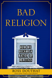 Bad Religion Ross Douthat