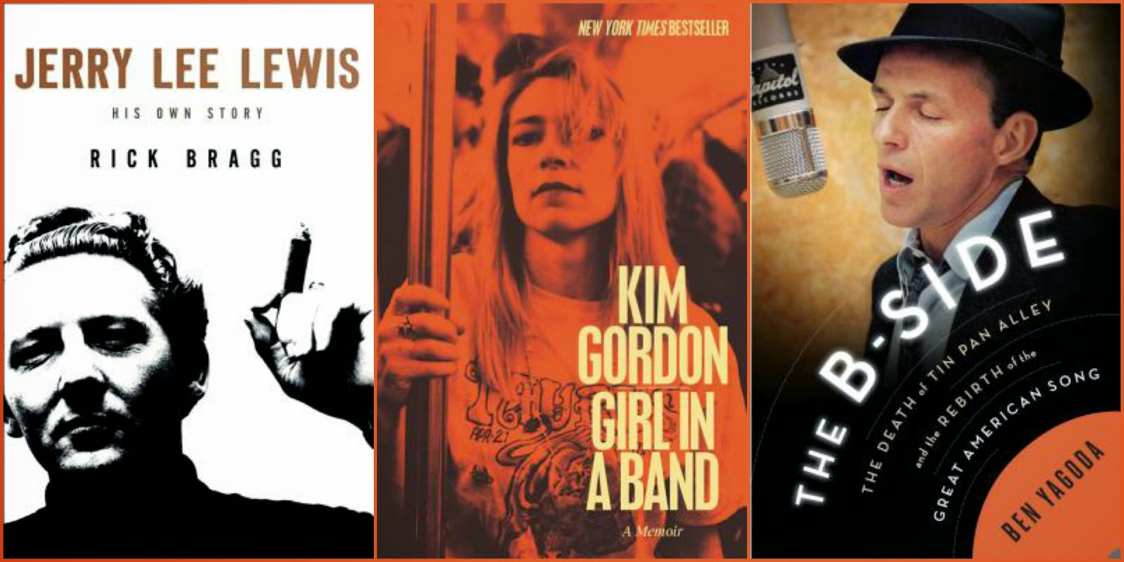 Jerry Lee Lewis by Rick Bragg, Girl in a Band by Kim Gordon, The B-Side by Ben Yagoda