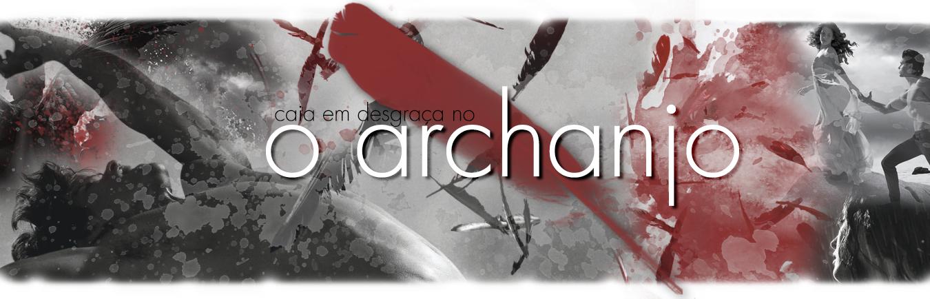 O Archanjo - Saga Sussurro | Hush Hush