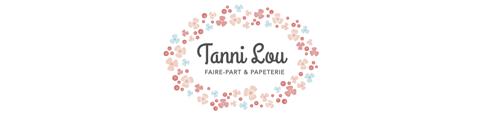 Tanni Lou - Faire-part et Papeterie