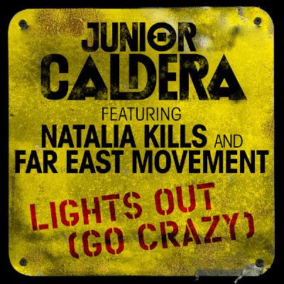 Junior Caldera feat. Natalia Kills and Far East Movement - Lights Out (Go Crazy)