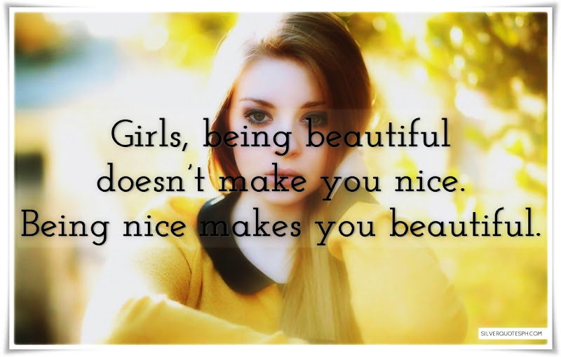 Being Nice Makes You Beautiful, Picture Quotes, Love Quotes, Sad Quotes, Sweet Quotes, Birthday Quotes, Friendship Quotes, Inspirational Quotes, Tagalog Quotes