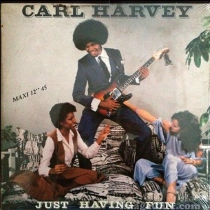 CARL HARVEY - Just Having Fun