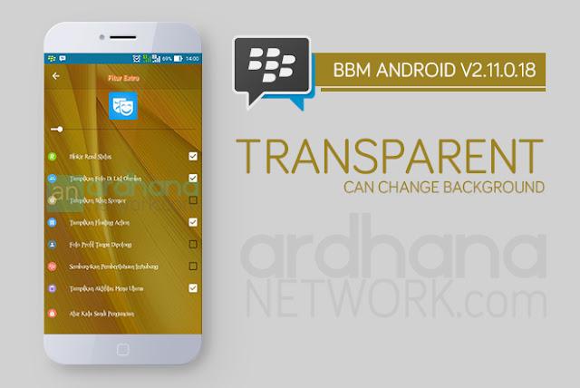 BBM Transparant Can Change Background - BBM Android V2.11.0.18