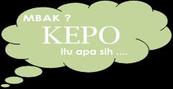 Kepo adalah