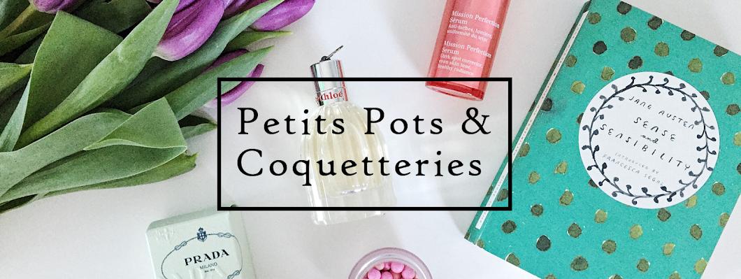 Petits Pots et Coquetteries
