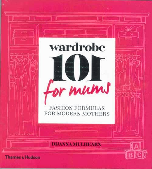 Wardrobe 101 for Mums