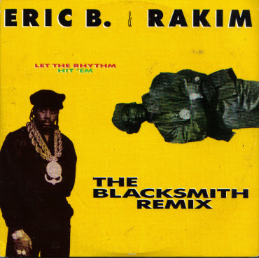 Eric B. & Rakim – Let The Rhythm Hit 'Em (The Blacksmith Remixes) (CDS) (1990) (320 kbps)