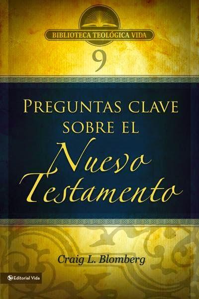 Biblioteca Teológica Vida-Vol 9-Preguntas Clave Sobre El Nuevo Testamento-