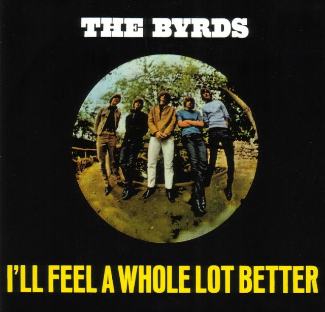 I'll feel a whole lot better - THE BYRDS