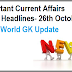 Daily Current Affairs October 26- Business-Sports GK-World General Knowledge Update