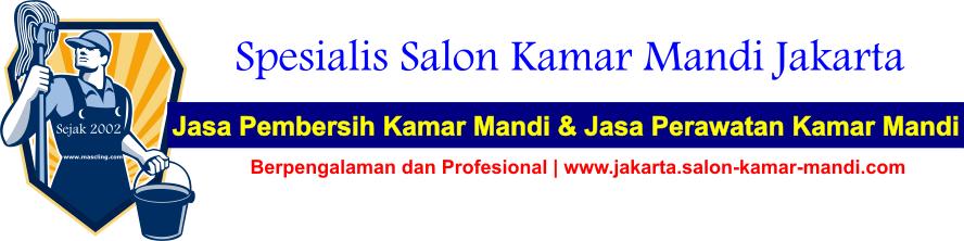 WA. 0816 847 566 | Jasa Pembersih Salon Kamar Mandi Di Jakarta Pusat Timur Selatan Barat